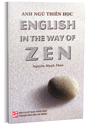 Anh ngữ thiền học - English in the Way of Zen (Song ngữ Anh-Việt)